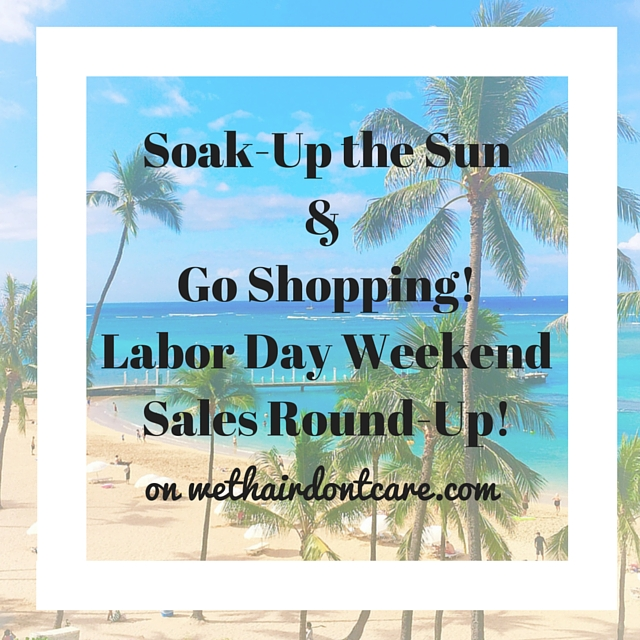 Labor Day WeekendSales Round-Up